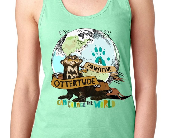 A PAWsitive Ottertude Can Change the World -Giant Otter - Earth Day - Women's Racerback Tank
