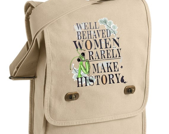 Well Behaved Women Rarely Make History- Praying Mantis Messenger Bag - Original Artwork