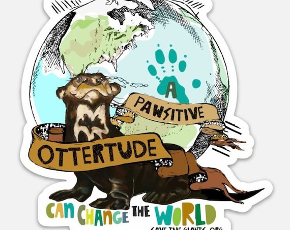 "STICKERS! - Giant Otter - Pawsitive Ottertude! - Vinyl Stickers - 4""x 4"""