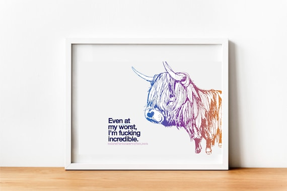 Highland Cow Fucking Incredible Print - Original Artwork - Prints