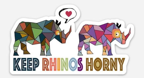 "STICKERS! - Keep Rhinos Horny - Vinyl Stickers - 4""x3"""