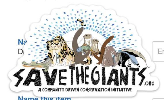 "Save the Giants - Community Conservation Initiative- Vinyl Stickers  - 4""x3"""