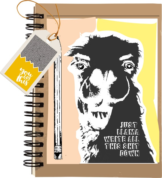 Llama Write All This Shit Down - Llama - Original Artwork - 100 page Kraft Journal
