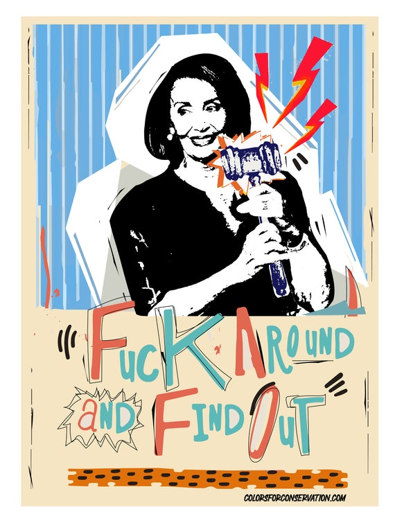 Nancy Pelosi - Fuck Around and Find Out -  Stickers