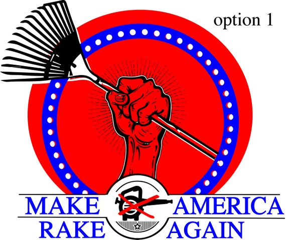 "Make America Rake Again - We Know You Can Do It! - Campaign for Cleaner Streams -  4""x 4ish"""