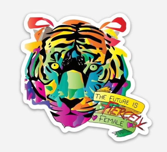 "STICKERS! - - Geometric Tiger - Future is FIERCELY Feminine - Vinyl Stickers -3""x 3"""