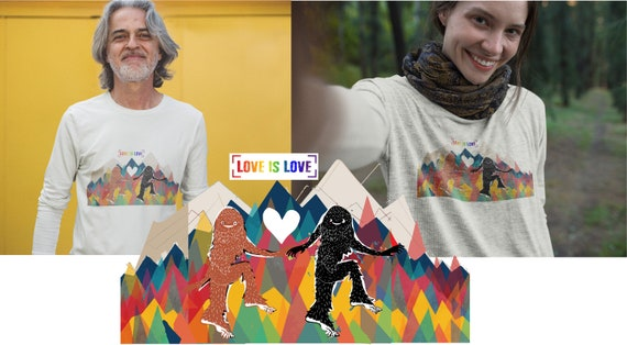 Love is Love OR  Sassquatchin' the Patriarchy Designs - Original Artwork - Unisex Long Sleeve