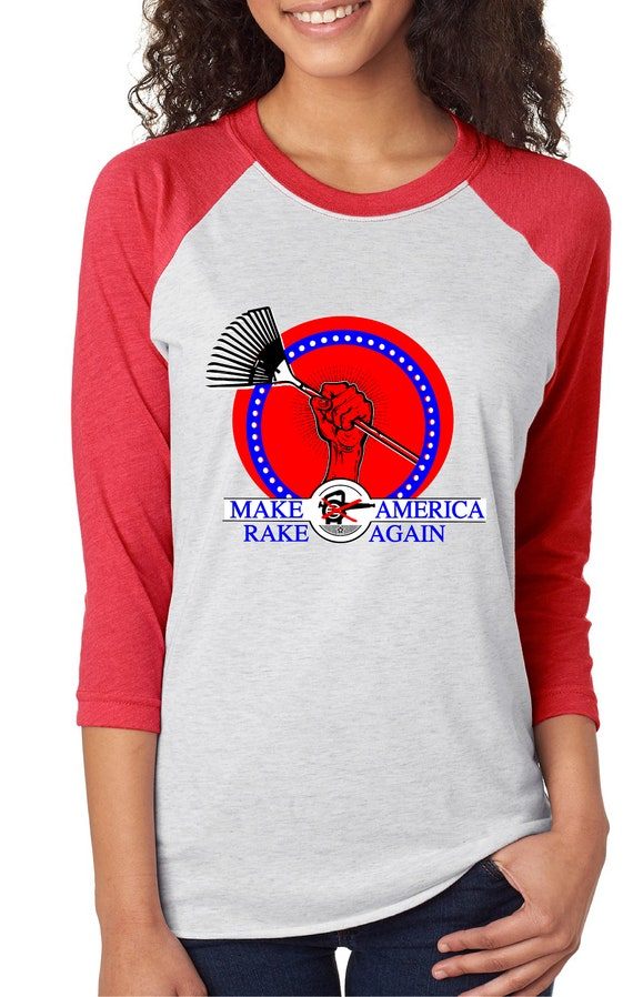 Make America Rake Again! We KNOW you can do it!  Clean the Stream Campaign Tshirt