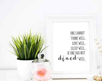One cannot think well, love well, sleep well, if one has not dined well, Virginia Woolf - quote, gift, printable, Kitchen art, dined well