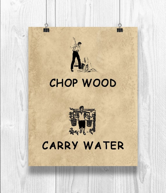 quote art chop wood print chop wood carry water print quote etsy rh etsy com chop wood carry water summary chop wood carry water joshua medcalf pdf