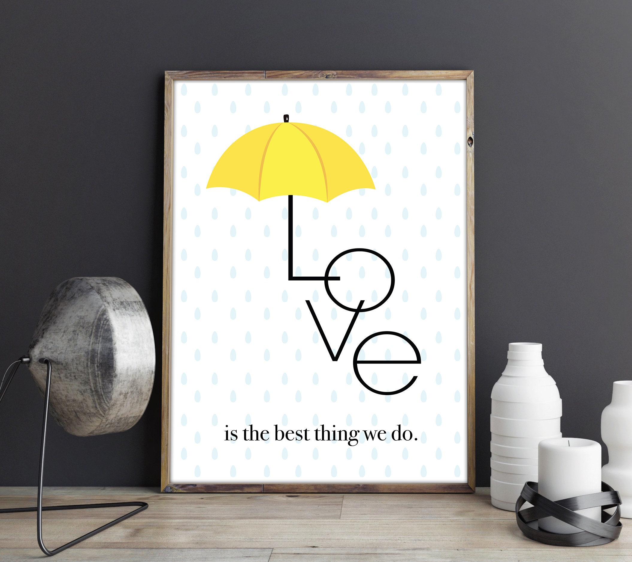 Love Is The Best Thing We Do Ted Mosby Quote How I Met Your Etsy