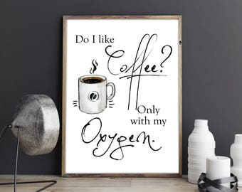 Do I like Coffee? Only with my Oxygen Lorelai Gilmore Quote Gilmore Girls Watercolour Coffee Cup Movie Quote Wall Art Print
