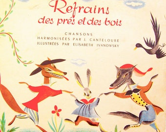 RARE French Vintage Children's Book: Refrains of the nears and woods / Elisabeth Ivanovsky / 1950