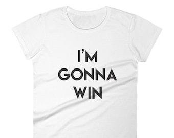 3dd2cf6b241 I M GONNA WIN Ladies T-shirt - Diana Ross inspired