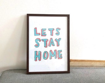 Let's Stay Home A4 Art Print Handlettered - typography print - wall art print