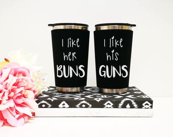 I like his i like her, beard and butt, buns and guns, coffee mugs, travel mugs, gift for couples, engaged, gifts, reusable, cup, tumblers