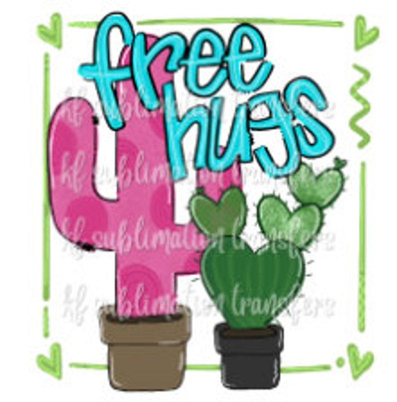 Ready to Press - Cactus Free Hugs Valentine Sublimation Transfer