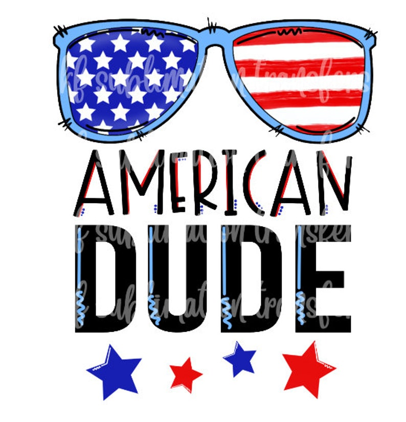 Ready to Press Sublimation Transfer American Dude 4th of July