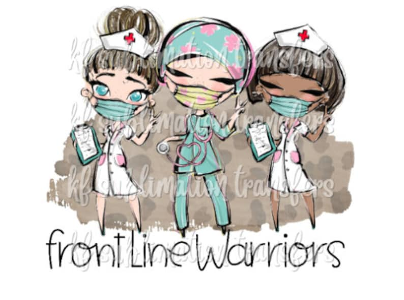 Sublimation Transfer Nurse squad Front Line Warriors doing our best essential background Ready to Press