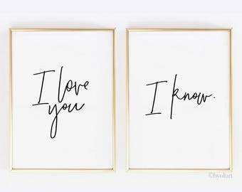 I love you, I know. Love quote. Love sign. Printable love poster. Instant download