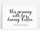 This morning, with her, having coffee print. Johnny cash quote. Typography. Motivational printable poster. Scandinavian decor.