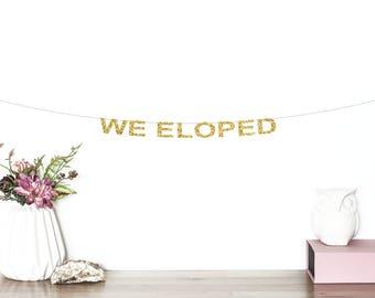 We Eloped Banner Eloped Announcement Glitter Elopement Banner Elopement Decorations Elopement Photo Prop