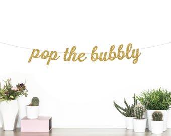 Pop The Bubbly Cursive Banner | Bachelorette Party Banner | Bridal Shower Banner | Wedding Banner | Engagement Party Banner | Custom Banner