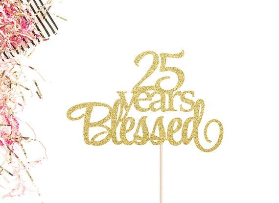 25 Jahre Gesegnet Kuchendeckel 25 Jahriges Jubilaum Kuchen Etsy