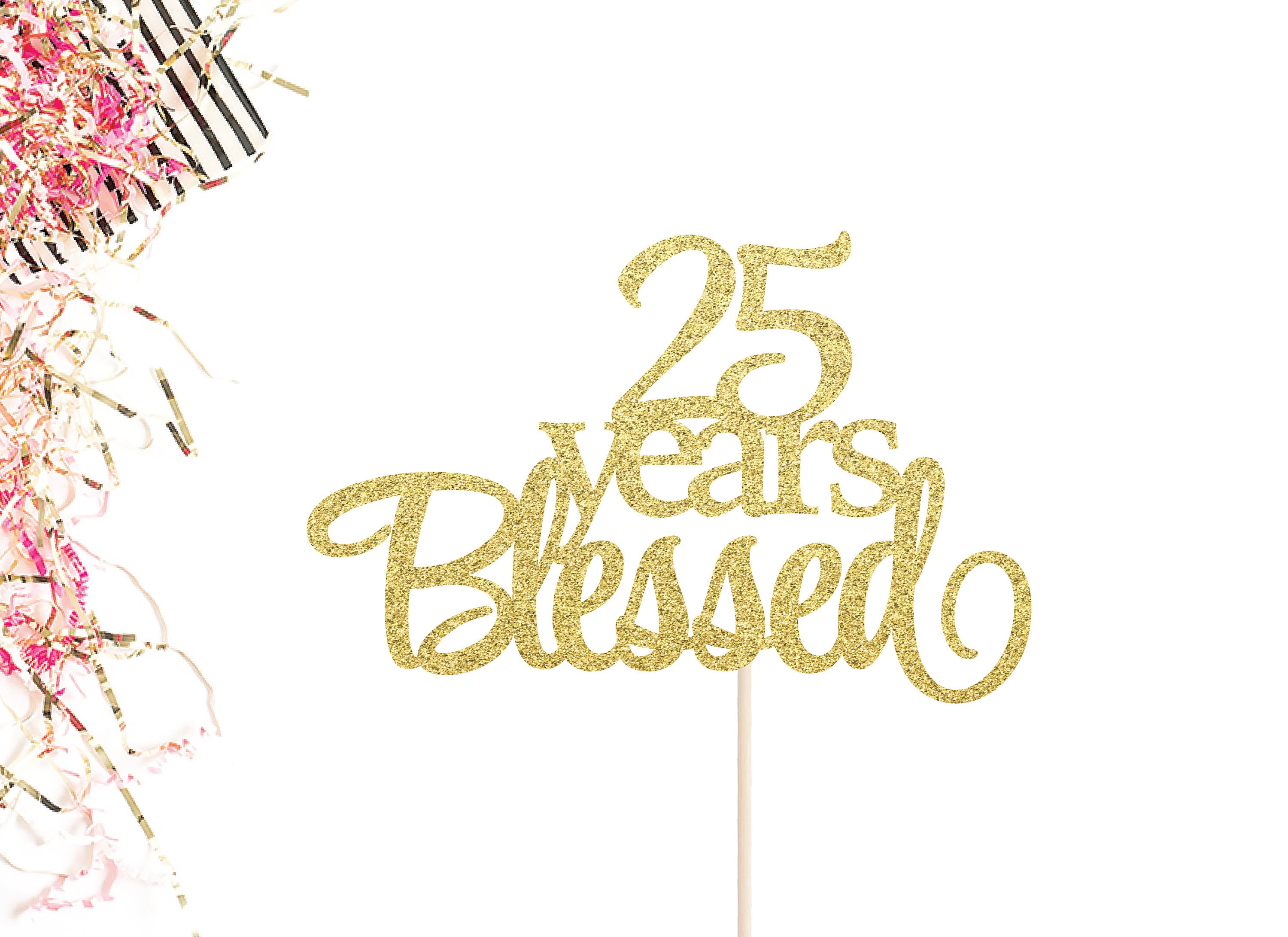 25 Years Blessed Cake Topper 25th Anniversary Cake Topper | Etsy