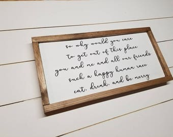Tripping Billies DMB lyrics - Dave Matthews Band Lyrics - Eat, Drink and be Merry - Friends Quote - Wood Sign - Friends and Family