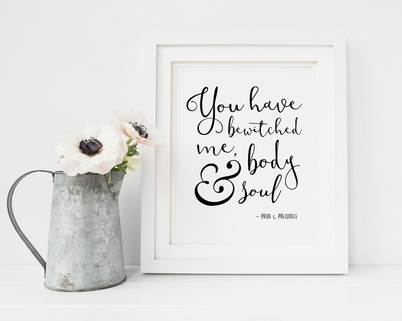 Pride and Prejudice Quote  Jane Austen  You have bewitched image 0