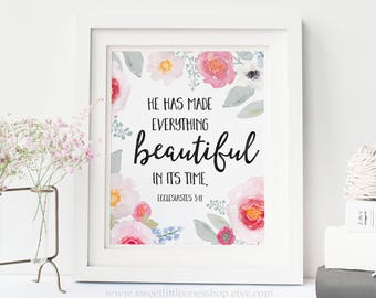 He Has Made Everything Beautiful In Its Time Ecclesiastes 3:11 8x10 Printable Wall Art Watercolor Flowers Christian Inspiration Home Decor