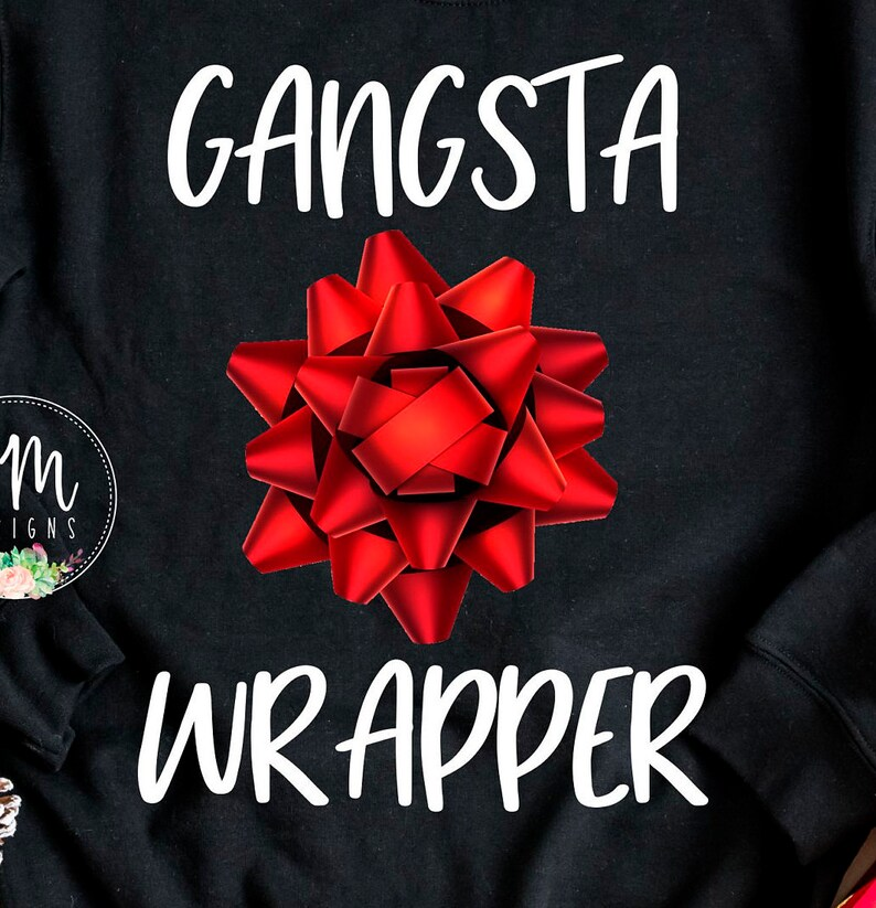 Christmas Shirt for Her Holiday Shirt Gangsta Wrapper Shirt Gift Wrapping Sweatshirt Christmas Wrapping Shirt