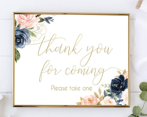 Thank you for coming Sign,Printable Sign Baby Bridal Wedding Shower Sign, Favor Sign, Please take one Sign, Navy Gold Dusty Rose Flora