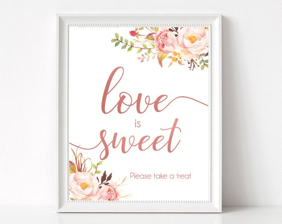 Love is Sweet Please take a treat, Romantic Blooms Rose Floral Rose Gold, dessert sign, love is sweet sign, Bridal Shower Sweet sign