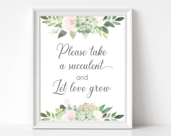 Please take a succulent and let love grow sign, Succulents Blush Flowers, Succulent Favor Sign, Bridal Shower Sign, Printable Sign