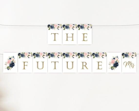 The Future Mrs Banner, Bridal Shower Banner,Navy Blush Flowers Gold, Instant Download, Bachelorette Party Decor, Bridal Shower Decor, BG01