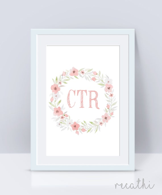 CTR, Choose The Right, baptism lds, LDS Home Decor, Instant Download, Digital Printable, Home Decor Print, LDS Gift