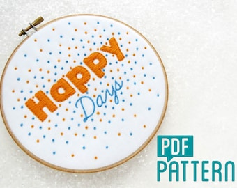 Happy Days Embroidery Pattern, Hand Embroidery PDF Patttern, Needlwork Design for Instant Download, Cheerful Saying Embroidery Design.