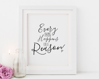 Everything Happens For A Reason, Printable Quote Wall Art, Inspirational Typography Poster, Digital Print Decor, Black and White Home Decor