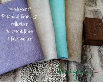 28 count opalescent BOTANICAL BEAUTIES COLLECTION hand dyed linen 4piece for cross stitch, hardanger, blackwork, embroidery works 19x27 inch