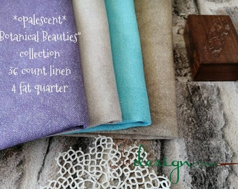 36 count opalescent BOTANICAL BEAUTIES COLLECTION hand dyed linen 4piece for cross stitch, hardanger, blackwork, embroidery works 19x27 inch