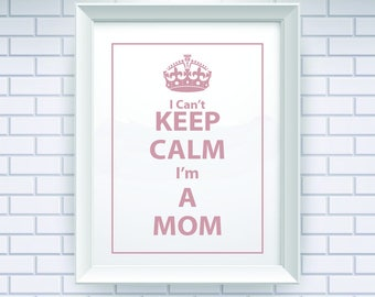 Digital Print, Mom Printable, Mom Print, Keep Calm, Prints, Wall Art Prints, Art, Typography, Instant Download, Typography Art, Quotes, 004