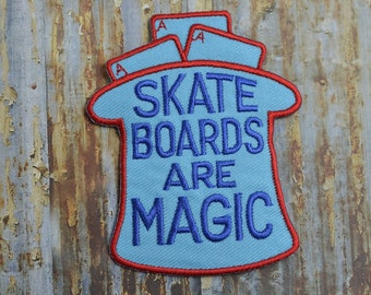 Skateboards are Magic Street Skate Iron On Or Sew On Patch