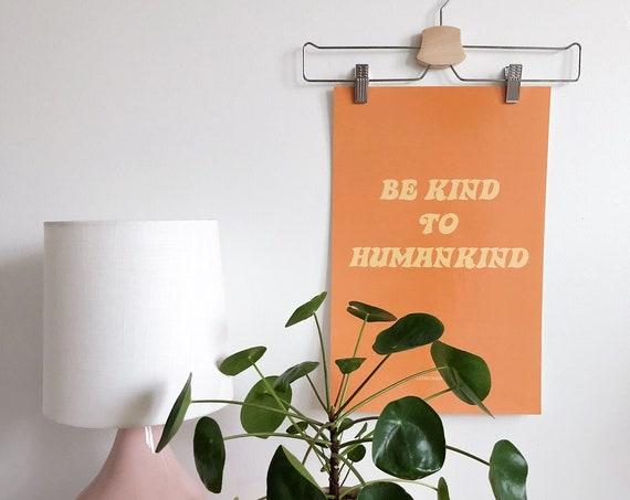Groovy Poster Prints // Be Kind to Humankind