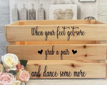Large Wedding Crate When Your Feet Get Sore Grab A Pair & Dance Some More Flip Flops Slippers