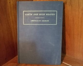 Earth And High Heaven By Gwethalyn Graham