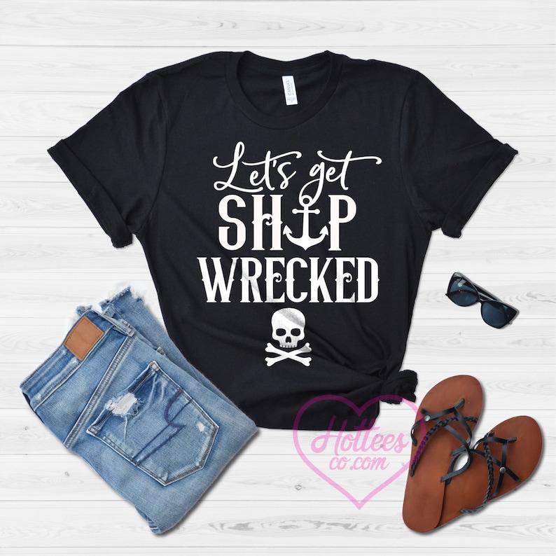 Rum Tee Ship For WomenCruise T Tank ShirtFunny Shirt WreckedDrinking Get Let's TopFestival Pirate VMpzqUS