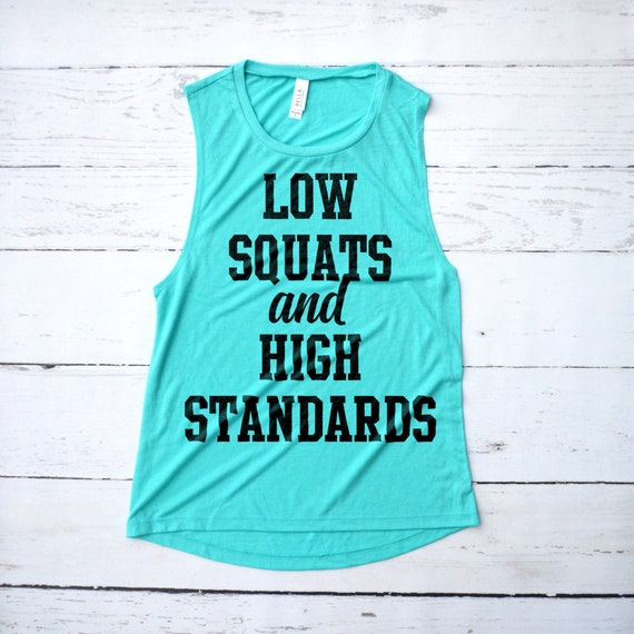 31dd92d8f42a85 Low Squats and High Standards Workout Tank Top Funny Fitness