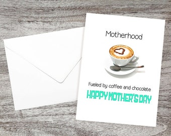 Funny Mother's Day Card – Silly Mom's Day Card - Humorous Mother's Day Card - Motherhood--Fueled by Coffee and Chocolate! Happy Mother's Day
